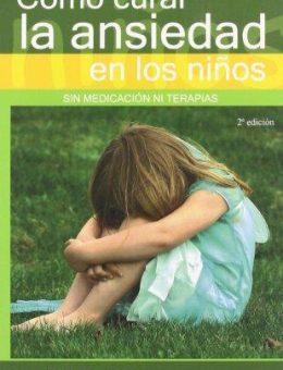 como-curar-la-ansiedad-en-los-ninos-D_NQ_NP_705702-MLM28558021305_112018-F